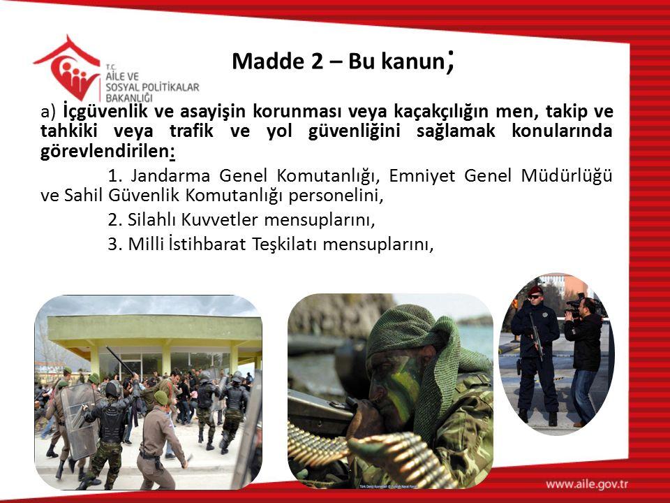 Madde 2 – Bu kanun;