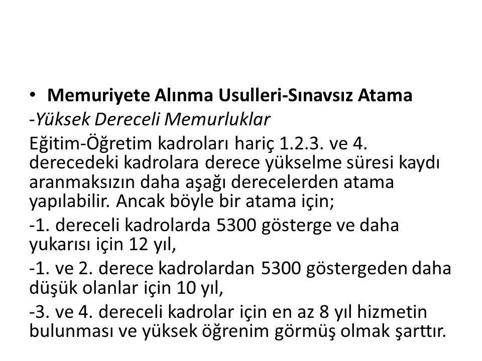 Memuriyete Alınma Usulleri-Sınavsız Atama