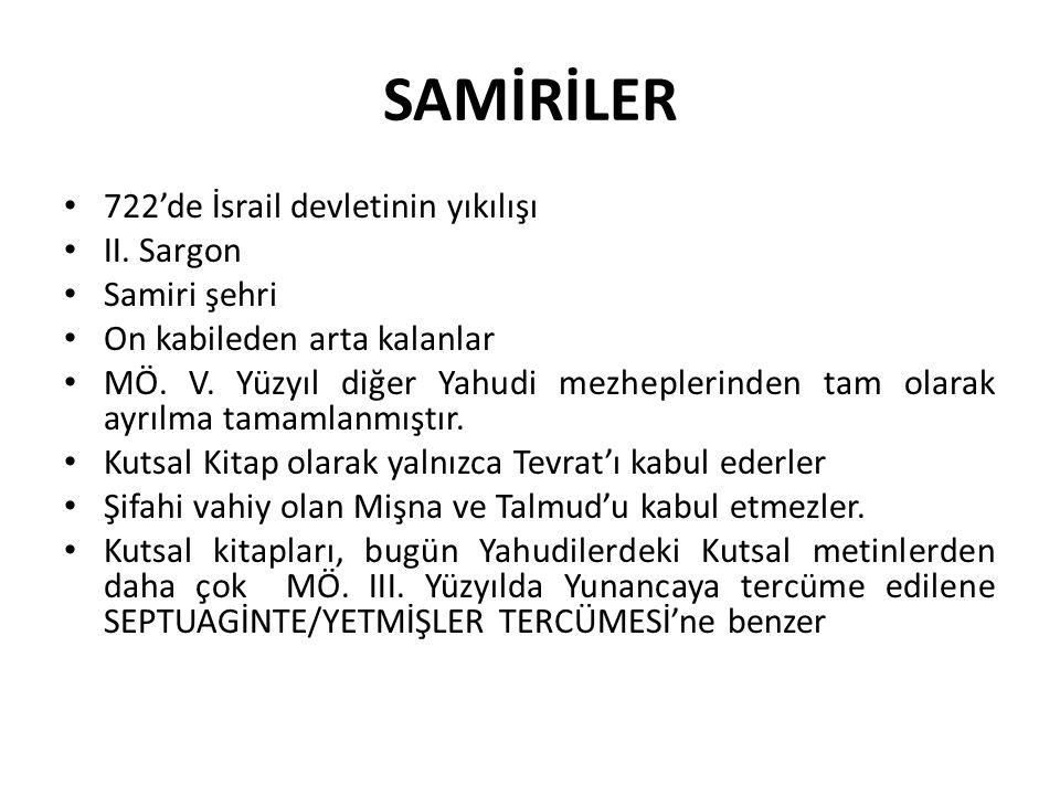 SAMİRİLER 722'de İsrail devletinin yıkılışı II. Sargon Samiri şehri