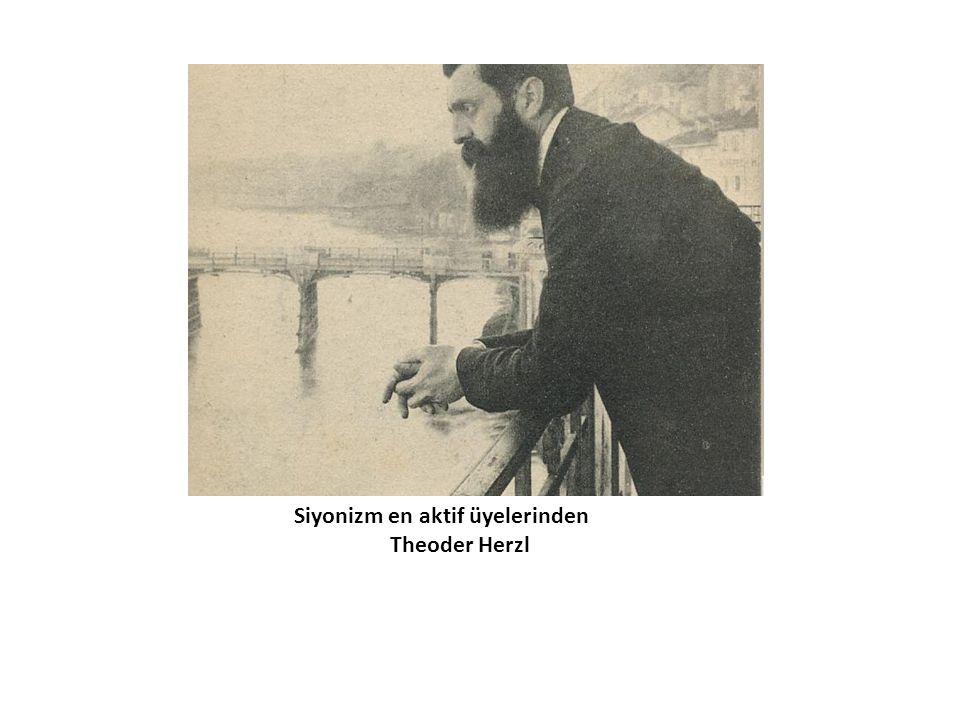 Siyonizm en aktif üyelerinden Theoder Herzl