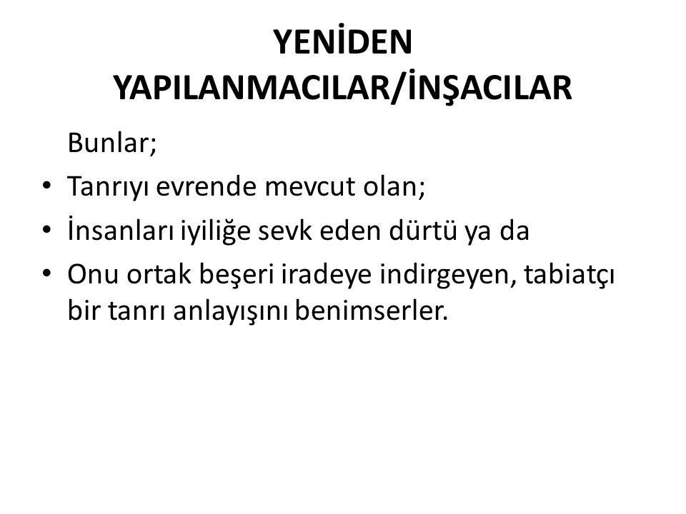 YENİDEN YAPILANMACILAR/İNŞACILAR