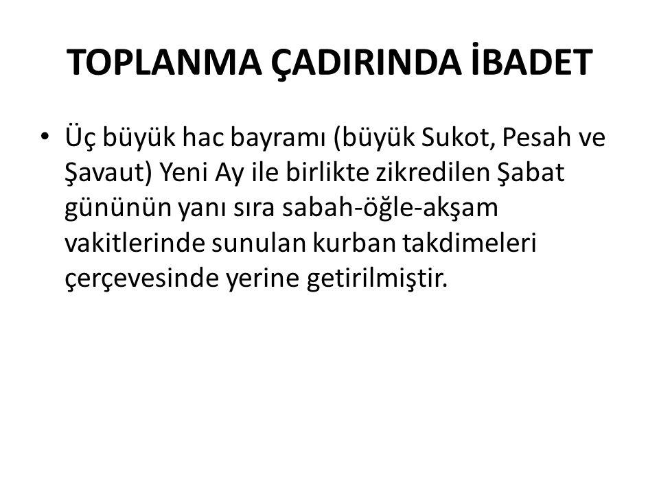 TOPLANMA ÇADIRINDA İBADET