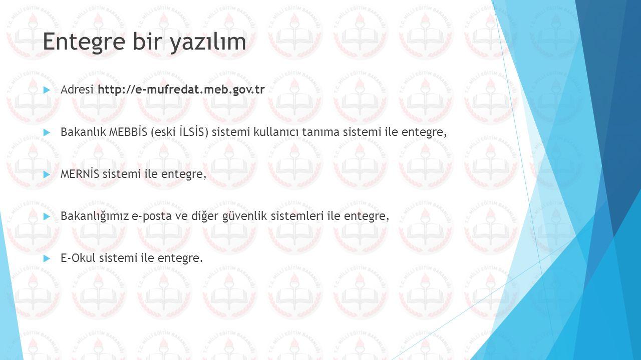 Entegre bir yazılım Adresi http://e-mufredat.meb.gov.tr
