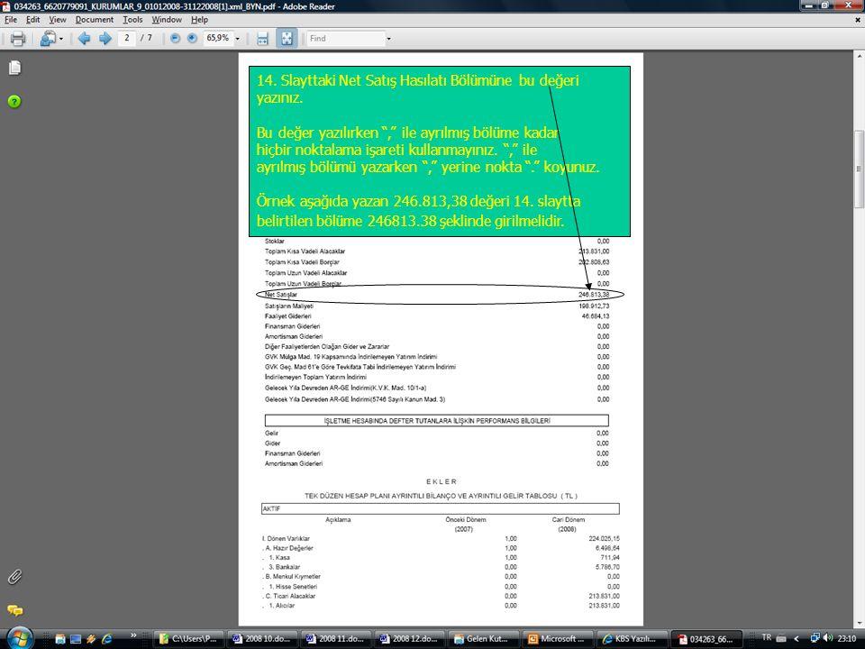 14. Slayttaki Net Satış Hasılatı Bölümüne bu değeri