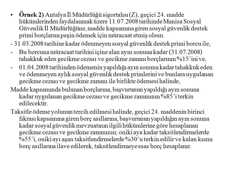 Örnek 2) Antalya İl Müdürlüğü sigortalısı (Z), geçici 24
