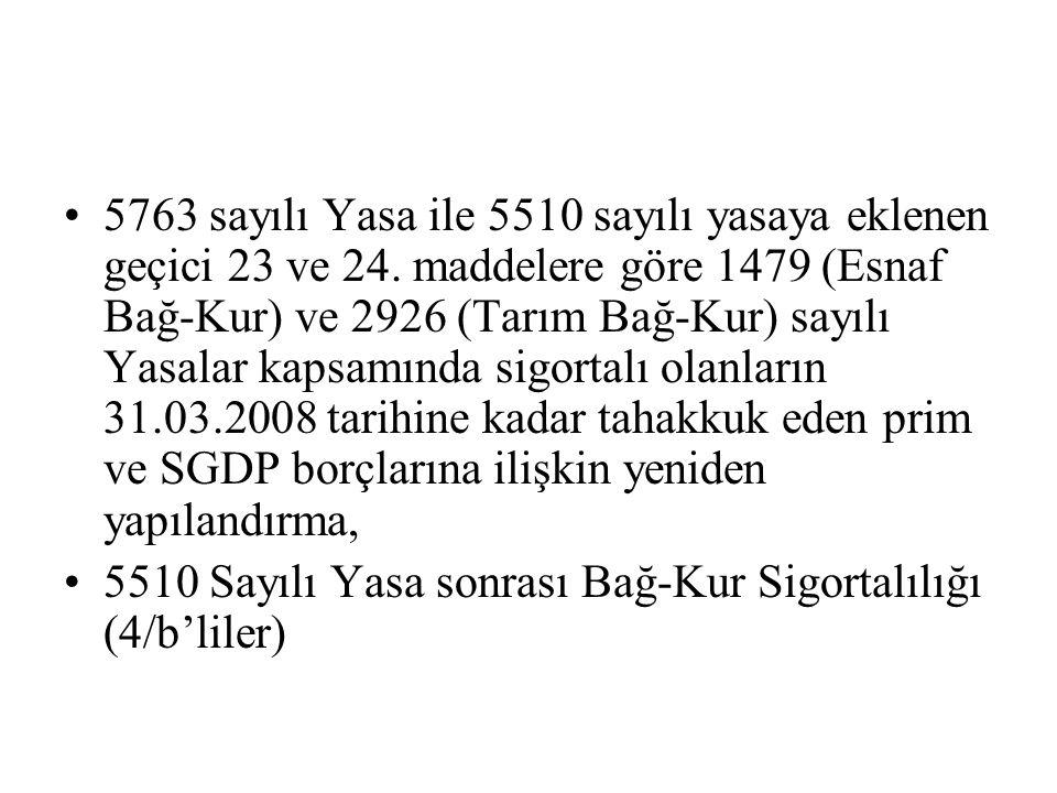 5763 sayılı Yasa ile 5510 sayılı yasaya eklenen geçici 23 ve 24