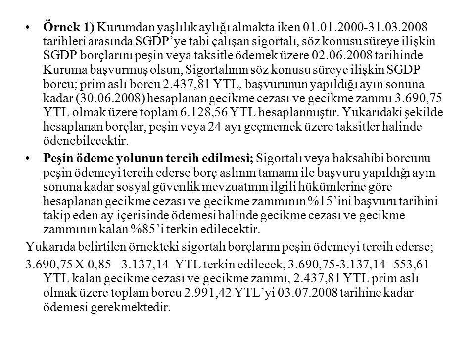 Örnek 1) Kurumdan yaşlılık aylığı almakta iken 01. 01. 2000-31. 03