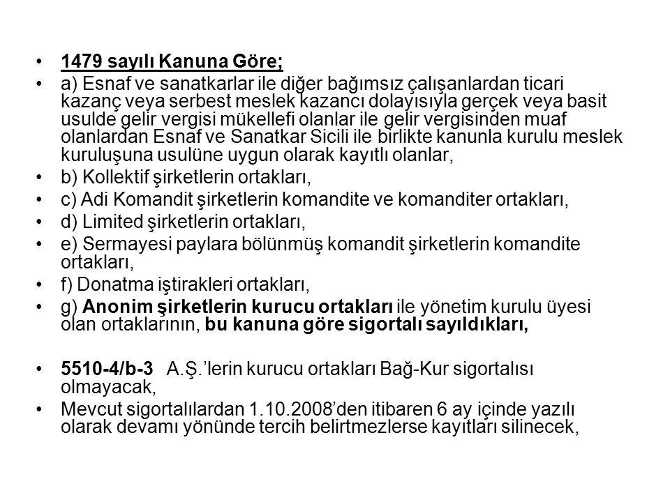 1479 sayılı Kanuna Göre;