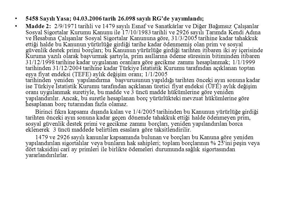 5458 Sayılı Yasa; 04.03.2006 tarih 26.098 sayılı RG'de yayımlandı;
