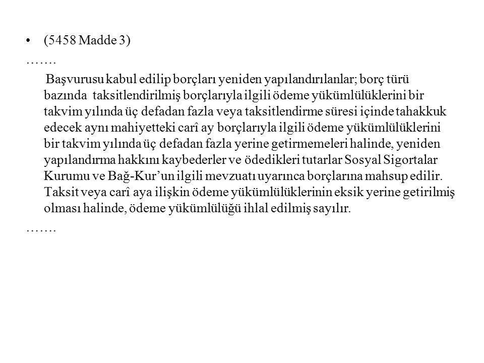 (5458 Madde 3) …….