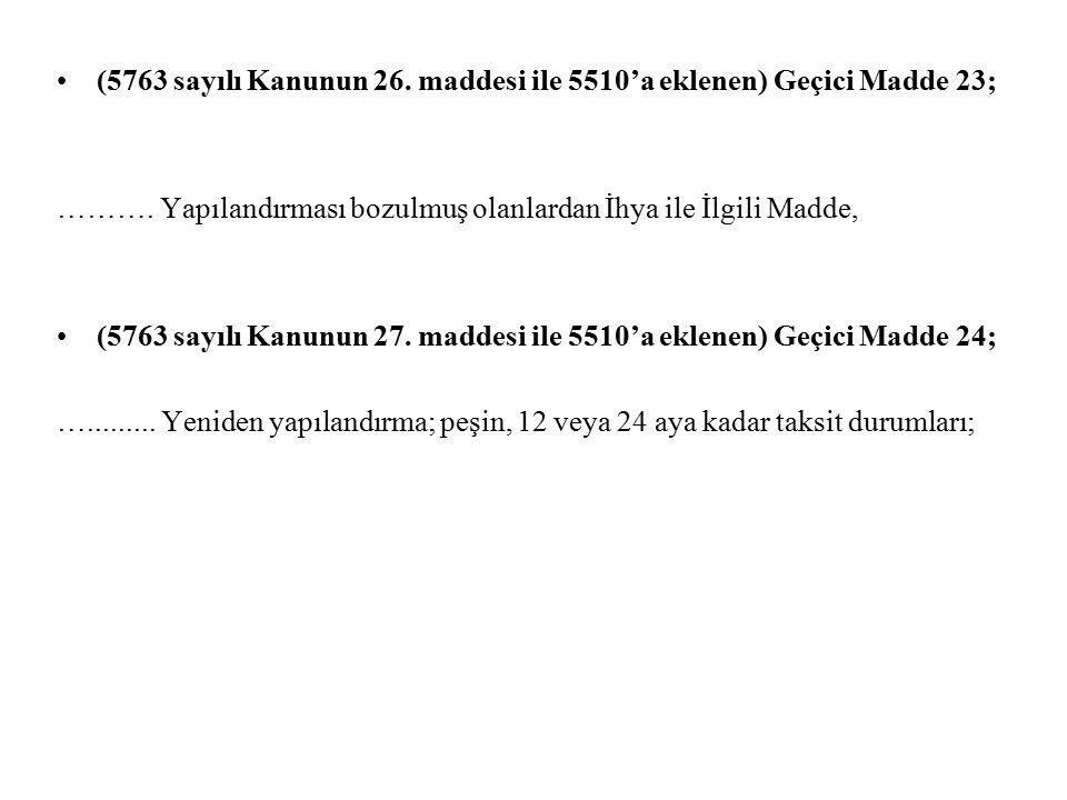 (5763 sayılı Kanunun 26. maddesi ile 5510'a eklenen) Geçici Madde 23;