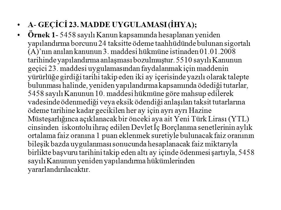 A- GEÇİCİ 23. MADDE UYGULAMASI (İHYA);