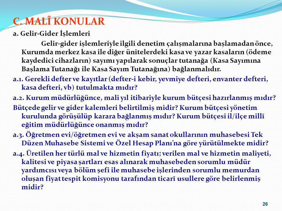 C. MALÎ KONULAR a. Gelir-Gider İşlemleri