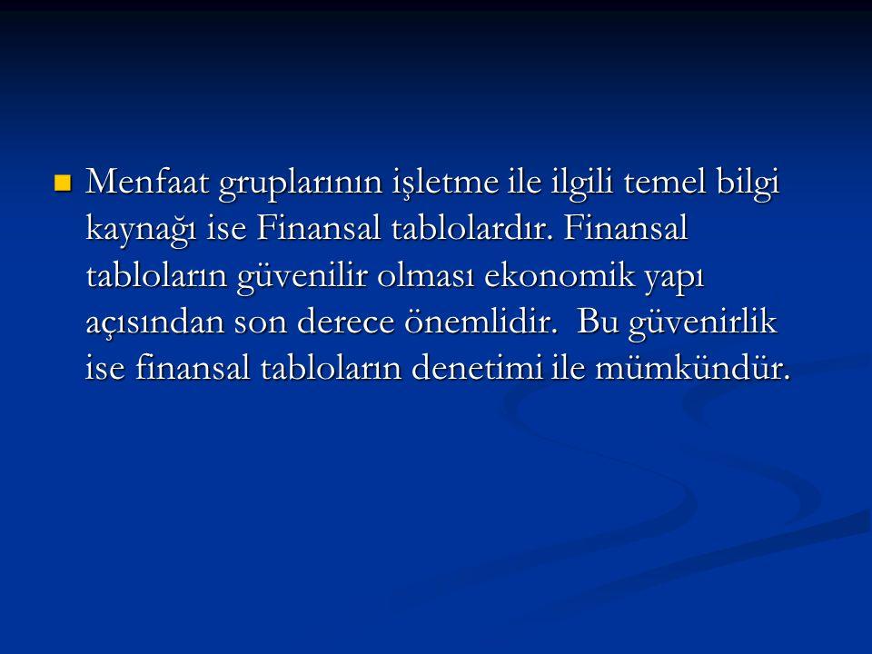 Menfaat gruplarının işletme ile ilgili temel bilgi kaynağı ise Finansal tablolardır.