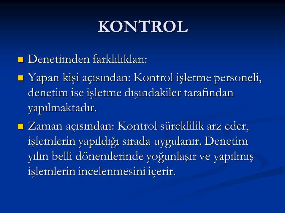 KONTROL Denetimden farklılıkları: