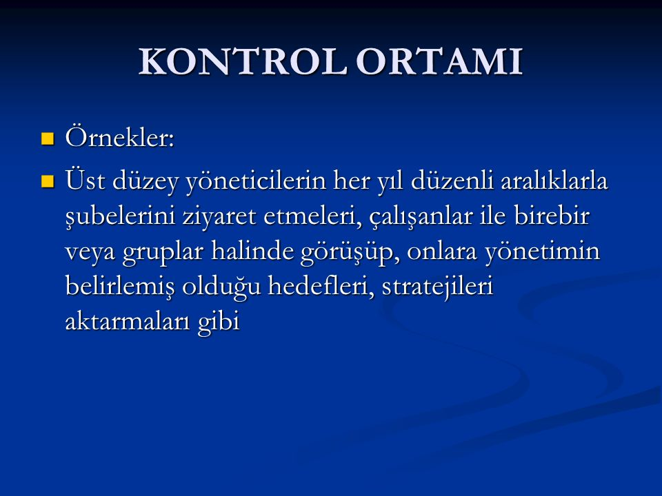 KONTROL ORTAMI Örnekler: