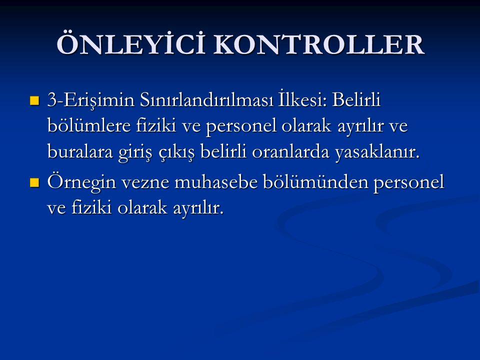 ÖNLEYİCİ KONTROLLER
