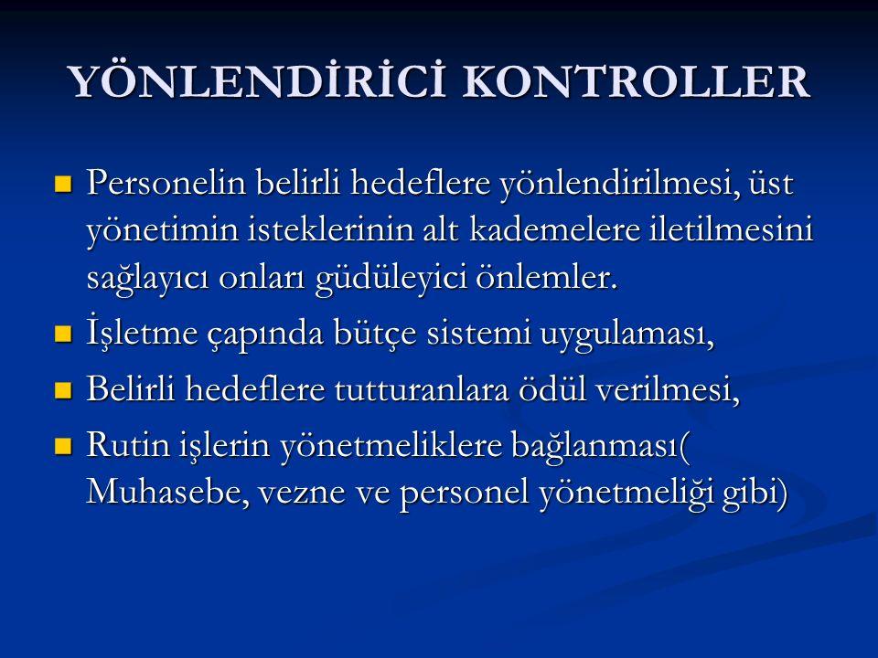 YÖNLENDİRİCİ KONTROLLER