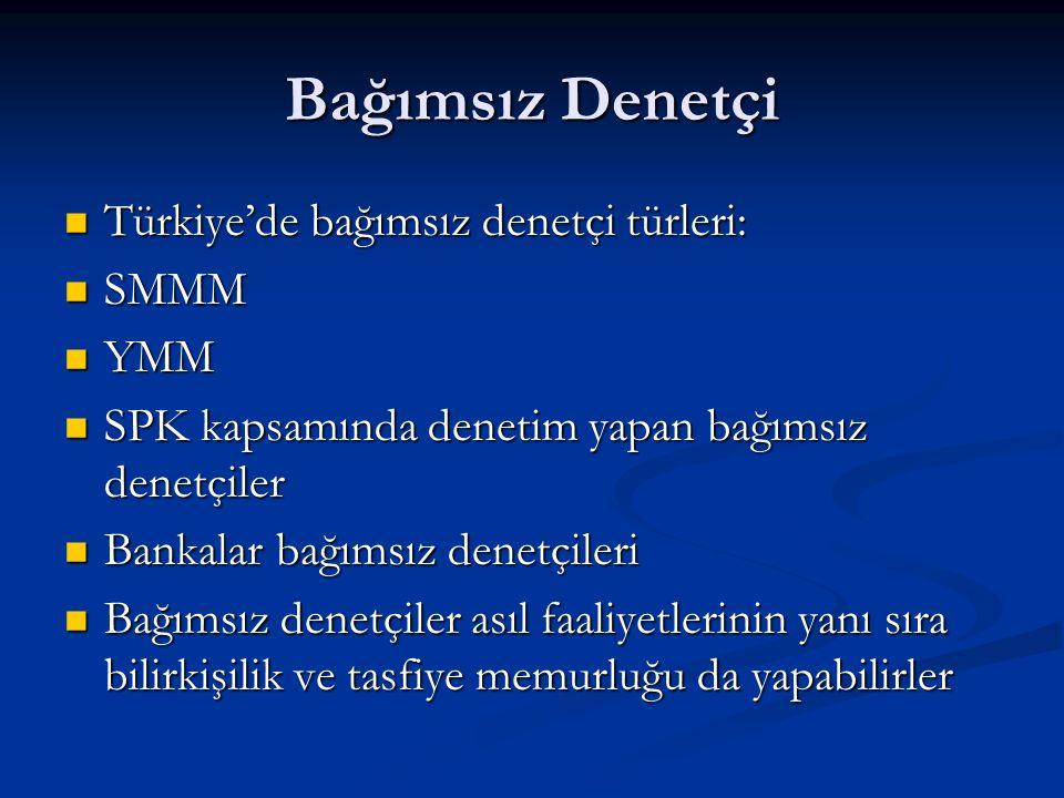 Bağımsız Denetçi Türkiye'de bağımsız denetçi türleri: SMMM YMM