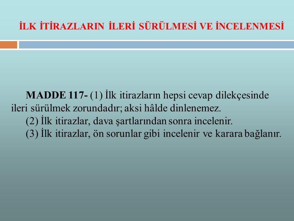 (2) İlk itirazlar, dava şartlarından sonra incelenir.