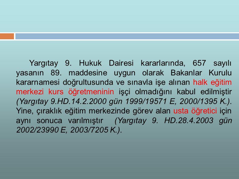 Yargıtay 9. Hukuk Dairesi kararlarında, 657 sayılı yasanın 89
