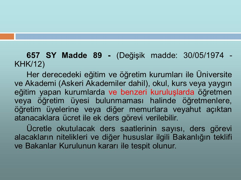 657 SY Madde 89 - (Değişik madde: 30/05/1974 - KHK/12)