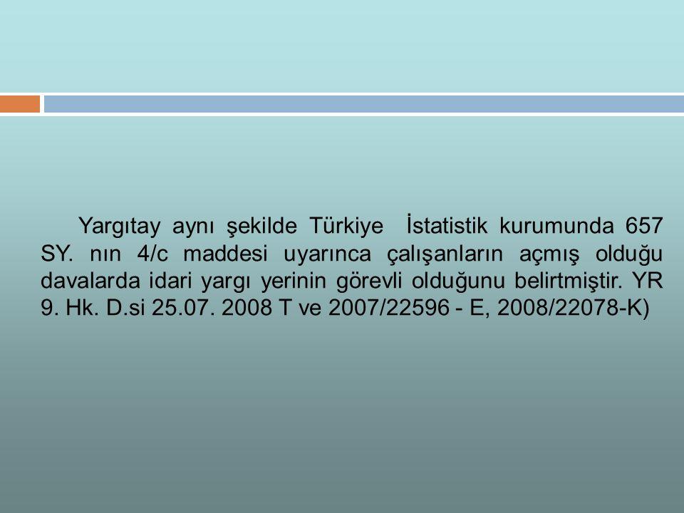 Yargıtay aynı şekilde Türkiye İstatistik kurumunda 657 SY