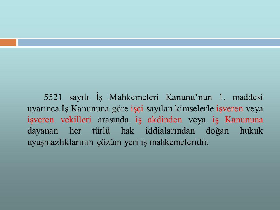 5521 sayılı İş Mahkemeleri Kanunu'nun 1