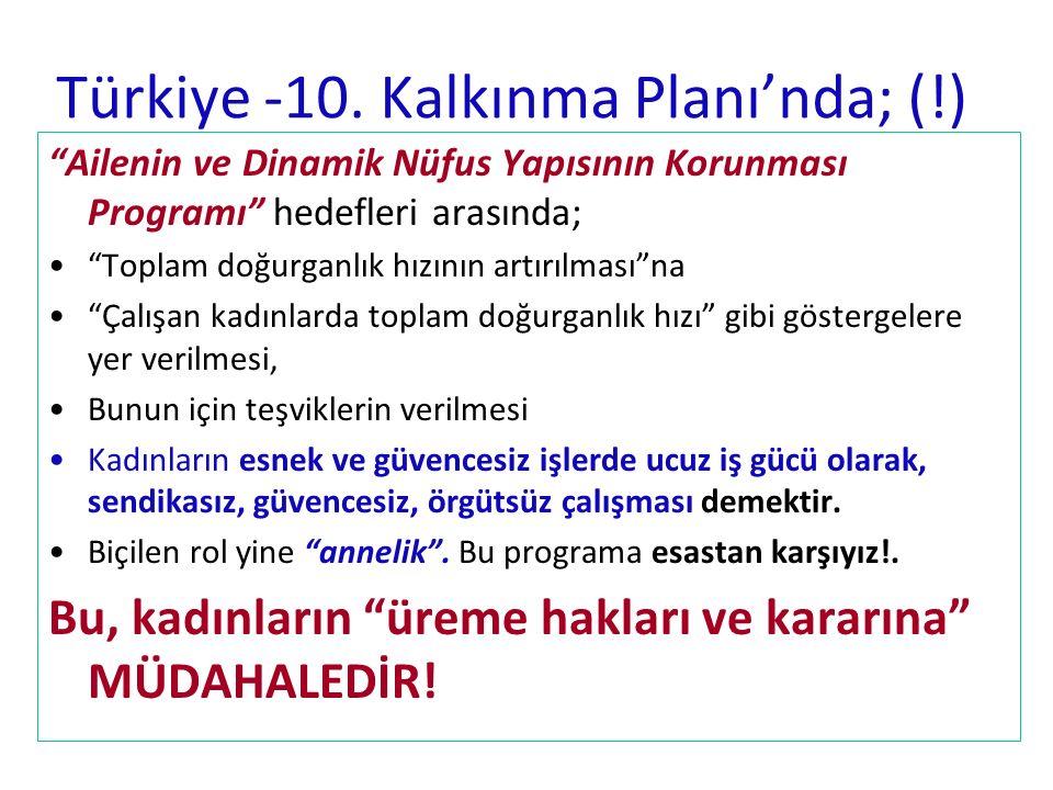 Türkiye -10. Kalkınma Planı'nda; (!)