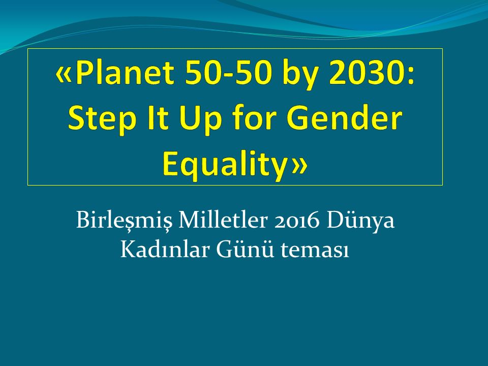 «Planet 50-50 by 2030: Step It Up for Gender Equality»