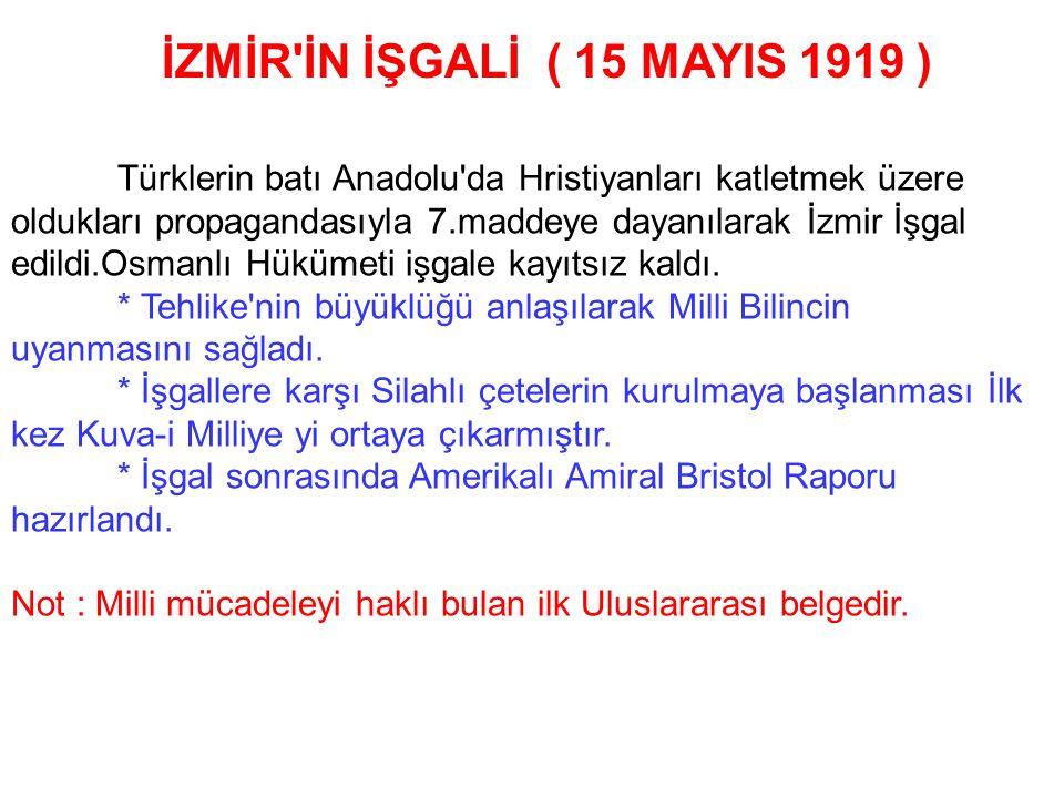 İZMİR İN İŞGALİ ( 15 MAYIS 1919 )