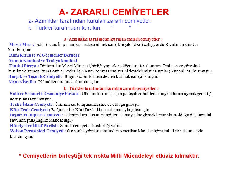 A- ZARARLI CEMİYETLER a- Azınlıklar tarafından kurulan zararlı cemiyetler. b- Türkler tarafından kurulan