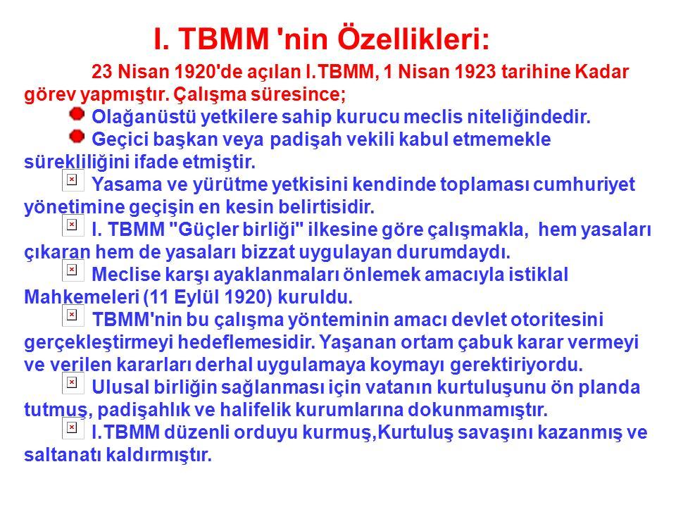 I. TBMM nin Özellikleri: