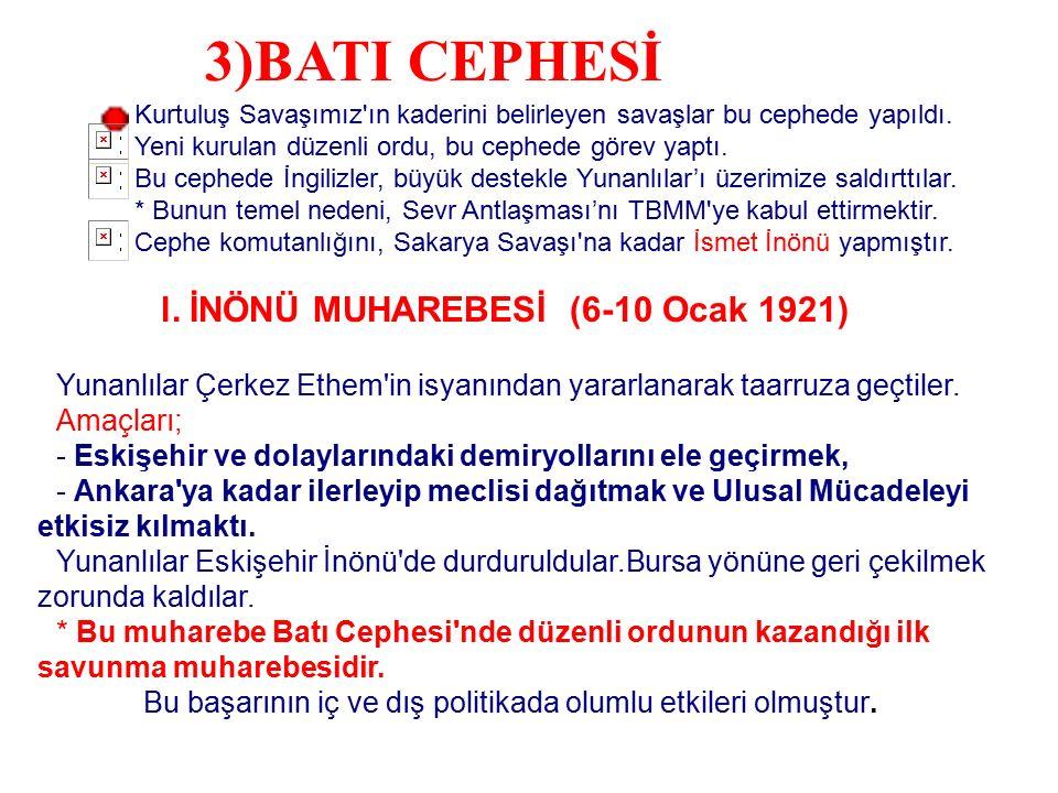 3)BATI CEPHESİ l. İNÖNÜ MUHAREBESİ (6-10 Ocak 1921)