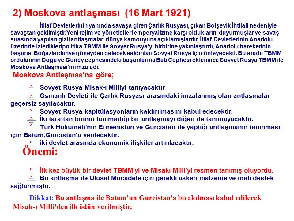 Önemi: 2) Moskova antlaşması (16 Mart 1921) Moskova Antlaşmas na göre;