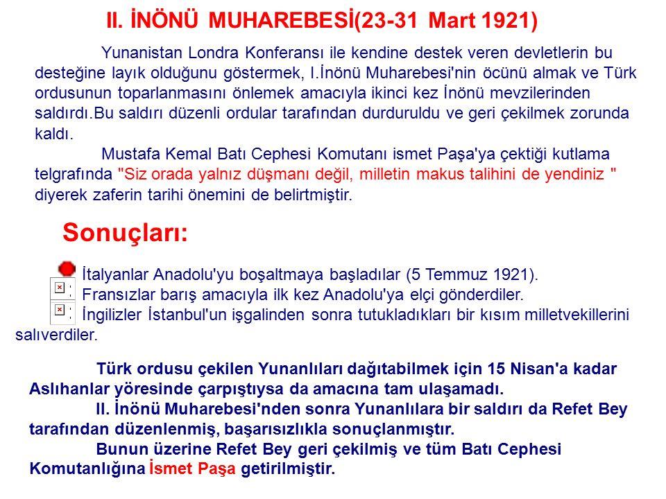 Sonuçları: II. İNÖNÜ MUHAREBESİ(23-31 Mart 1921)