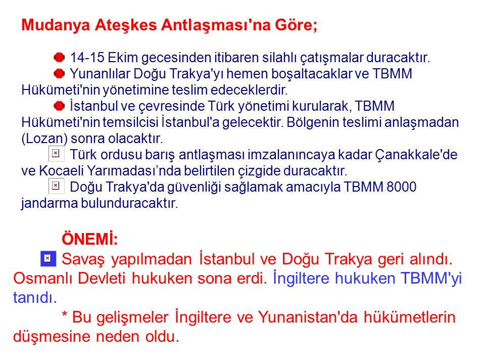 Mudanya Ateşkes Antlaşması na Göre;