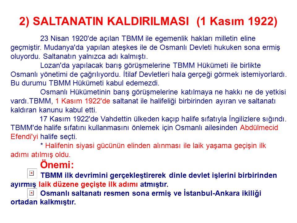 2) SALTANATIN KALDIRILMASI (1 Kasım 1922)