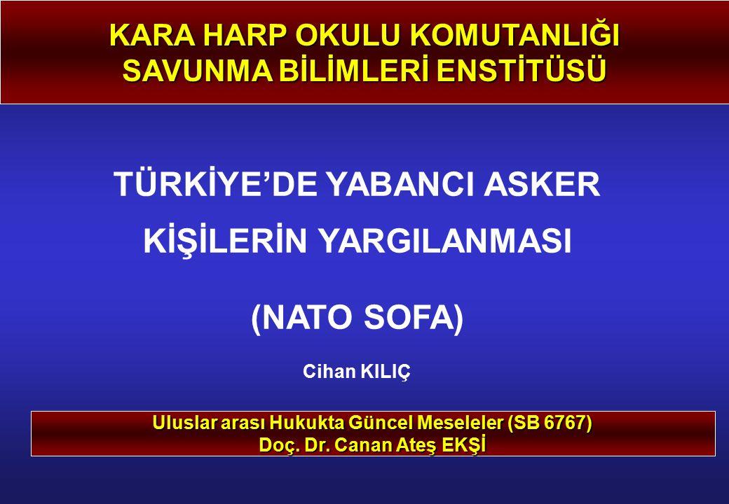TÜRKİYE'DE YABANCI ASKER KİŞİLERİN YARGILANMASI (NATO SOFA)