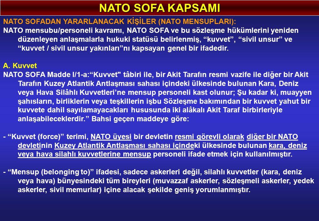 NATO SOFA KAPSAMI NATO SOFADAN YARARLANACAK KİŞİLER (NATO MENSUPLARI):