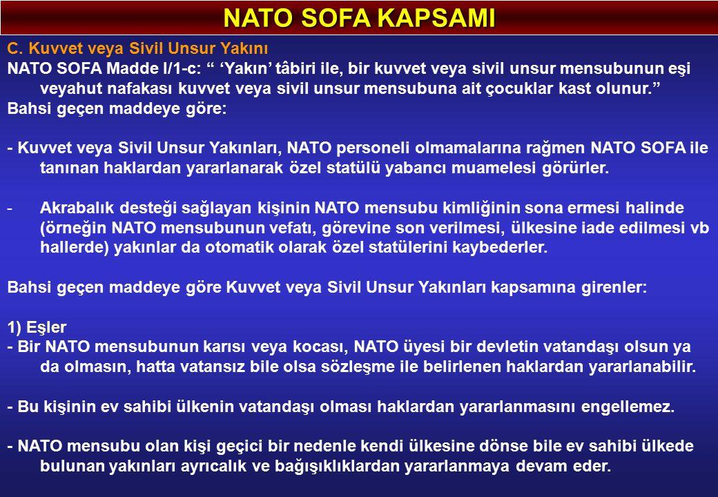 NATO SOFA KAPSAMI C. Kuvvet veya Sivil Unsur Yakını