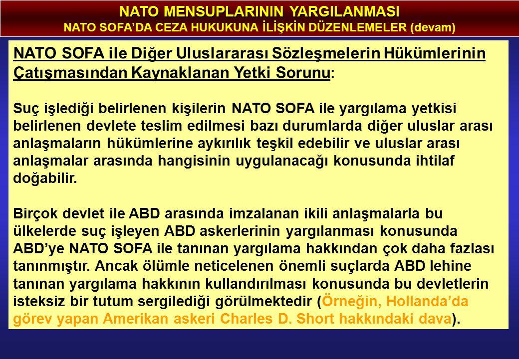 NATO SOFA ile Diğer Uluslararası Sözleşmelerin Hükümlerinin