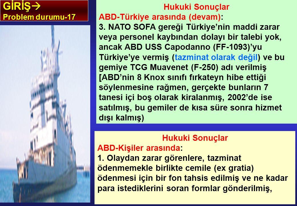 GİRİŞ Hukuki Sonuçlar ABD-Türkiye arasında (devam):