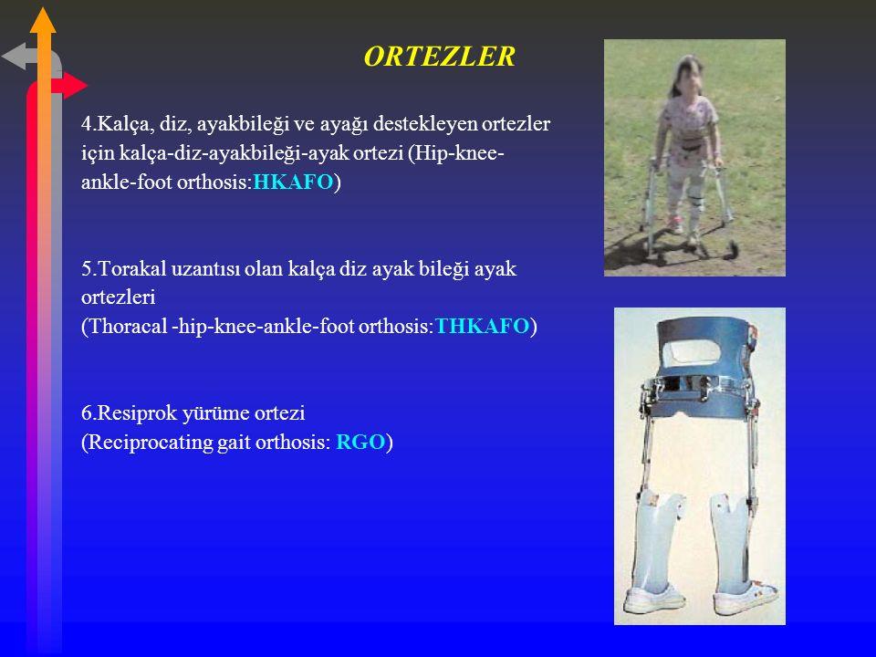ORTEZLER 4.Kalça, diz, ayakbileği ve ayağı destekleyen ortezler