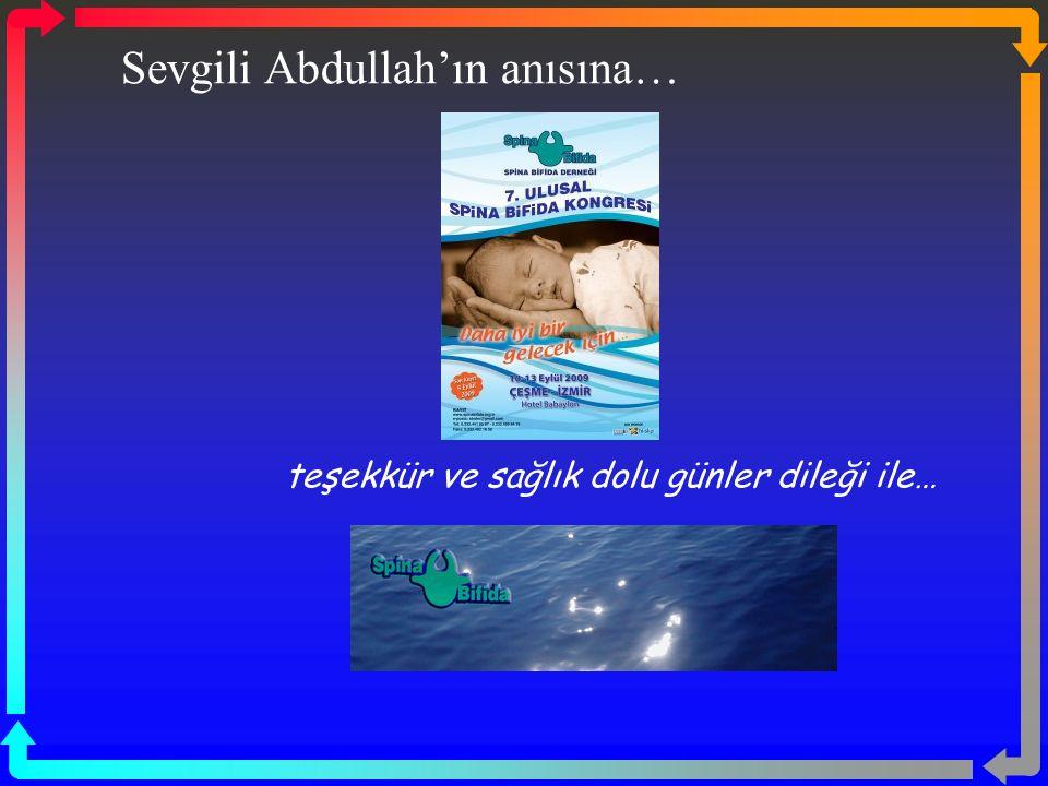 Sevgili Abdullah'ın anısına…