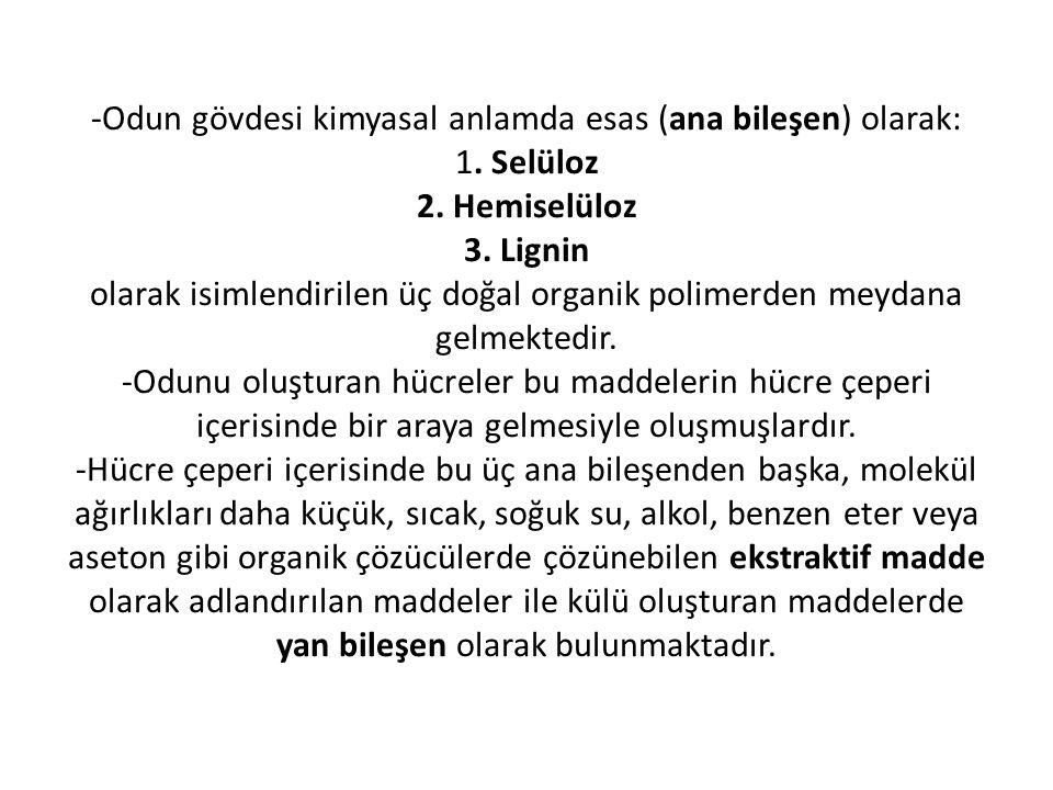 -Odun gövdesi kimyasal anlamda esas (ana bileşen) olarak: 1. Selüloz 2