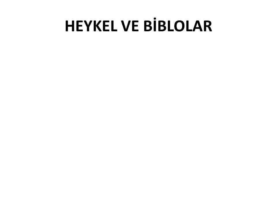 HEYKEL VE BİBLOLAR