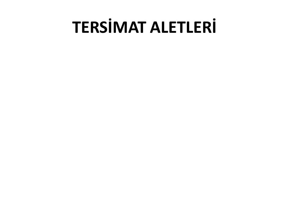 TERSİMAT ALETLERİ