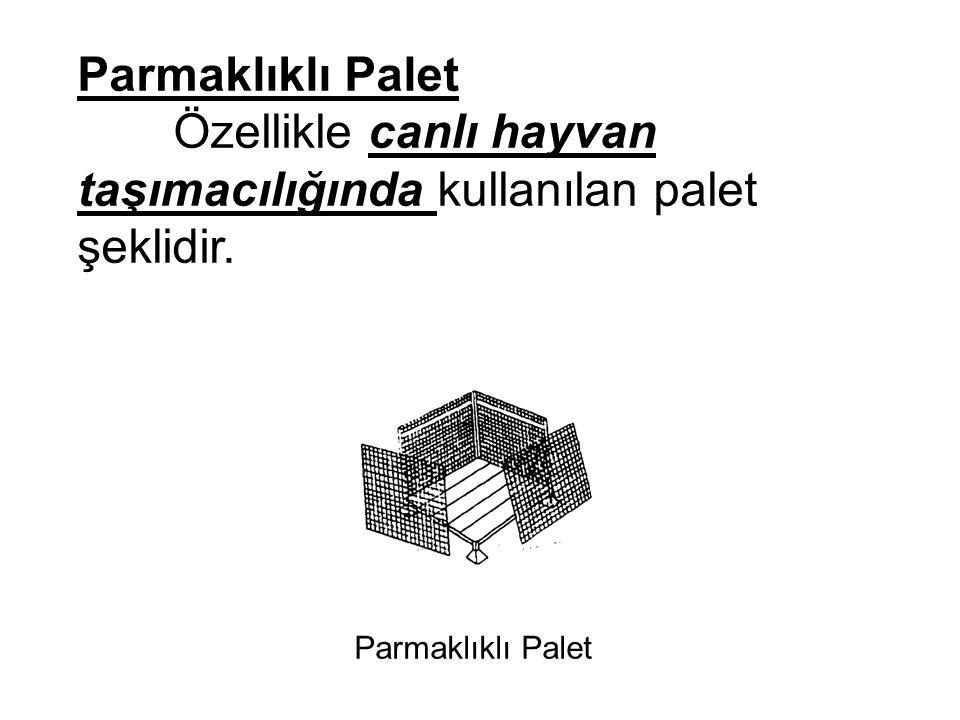 Özellikle canlı hayvan taşımacılığında kullanılan palet şeklidir.