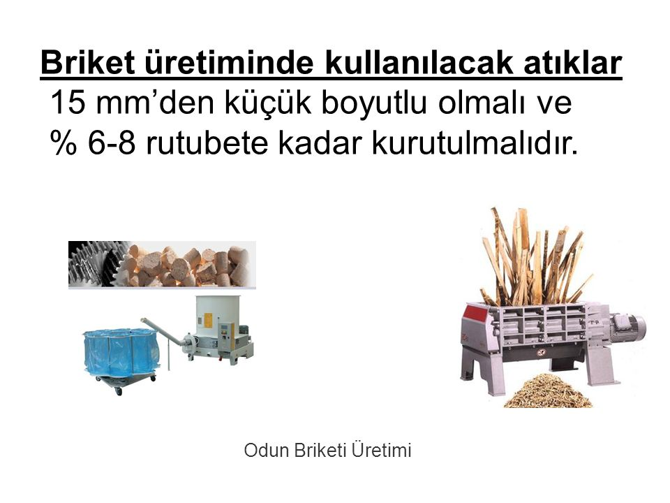Briket üretiminde kullanılacak atıklar